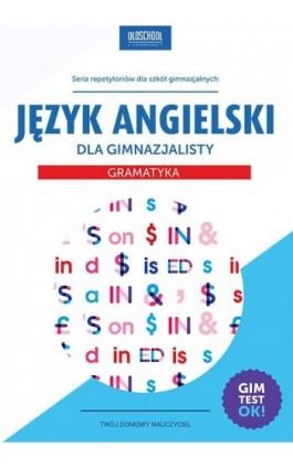 Język angielski dla gimnazjalisty Gramatyka - Agata Mioduszewska - Ebook - 978-83-7892-267-4