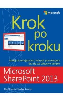 Microsoft SharePoint 2013 Krok po kroku - Londer Olga, Coventry Penelope - Ebook - 978-83-7541-283-3