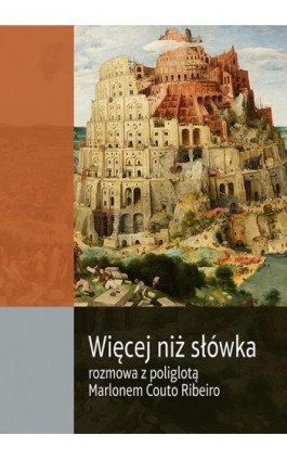 Więcej niż słówka. Rozmowa z poliglotą Marlonem Couto Ribeiro - Konrad Jerzak vel Dobosz - Ebook - 978-83-62402-41-0