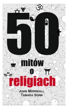 50 mitów o religiach - John Morreall - Ebook - 978-83-61710-62-2