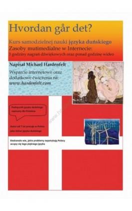 Hvordan gaar det? Kurs języka duńskiego dla początkujących - Michael Hardenfelt - Ebook - 978-83-63080-03-7