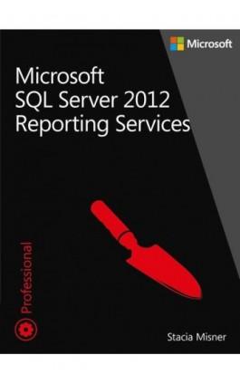 Microsoft SQL Server 2012 Reporting Services Tom 1 i 2 - Misner Stacia - Ebook - 978-83-7541-282-6