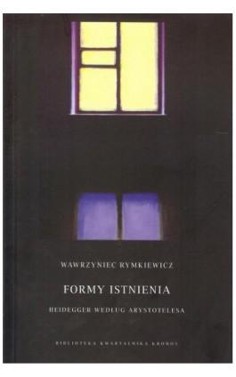 Formy istnienia - Wawrzyniec Rymkiewicz - Ebook - 978-83-62609-52-9