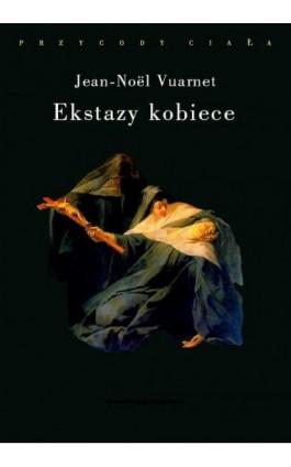 Ekstazy kobiece - Jean-Noël Vuarnet - Ebook - 978-83-7453-385-0