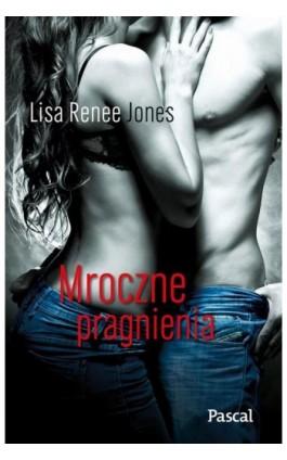 Mroczne pragnienia - Lisa Renee Jones - Ebook - 978-83-7642-370-8