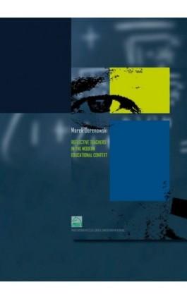 Reflective teachers in the modern educational context - Marek Derenowski - Ebook - 978-83-88335-75-4