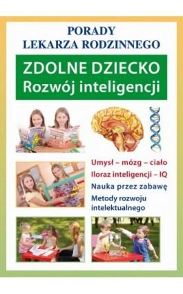 Zdolne dziecko. Rozwój inteligencji - Agnieszka Umińska - Ebook - 978-83-7774-468-0