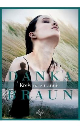 Krew na sutannie - Danka Braun - Ebook - 978-83-65897-18-3
