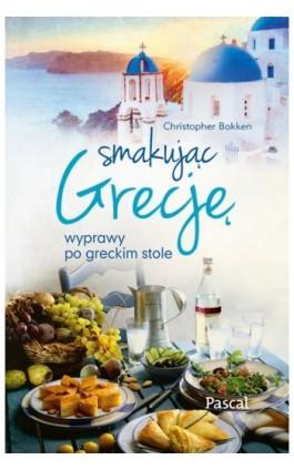 Smakując Grecje - Christopher Bakken - Ebook - 978-83-7642-574-0
