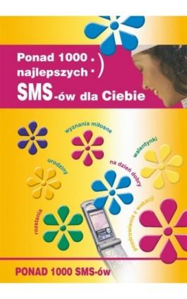 Ponad 1000 najlepszych SMS-ów dla Ciebie - Tomasz Czypicki - Ebook - 978-83-7898-368-2