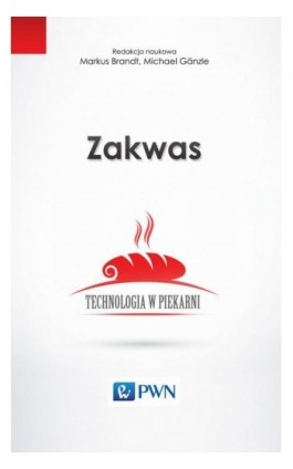 Zakwas. Technologia w piekarni - Ebook - 978-83-01-18975-4