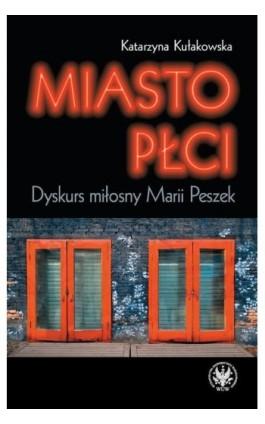 Miasto płci - Katarzyna Kułakowska - Ebook - 978-83-235-1279-0