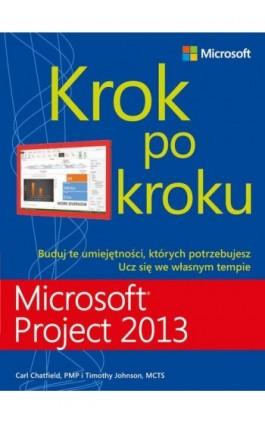Microsoft Project 2013 Krok po kroku - Carl Chatfield - Ebook - 978-83-7541-263-5