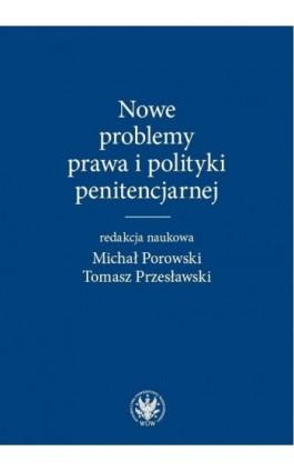 Nowe problemy prawa i polityki penitencjarnej - Ebook - 978-83-235-2438-0