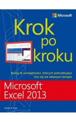 Microsoft Excel 2013 Krok po kroku - Curtis Frye - Ebook - 978-83-7541-271-0