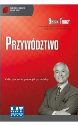 Przywództwo - Brian Tracy - Audiobook - 978-83-7746-851-7