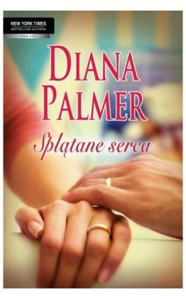 Splątane serca - Diana Palmer - Ebook - 978-83-238-8348-7