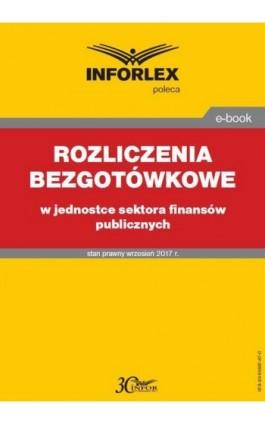 Rozliczenia bezgotówkowe w jednostce sektora finansów publicznych - Renata Niemiec - Ebook - 978-83-65887-87-0