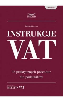 Instrukcje VAT. 15 praktycznych procedur dla podatników - Infor Pl - Ebook - 978-83-65947-13-0