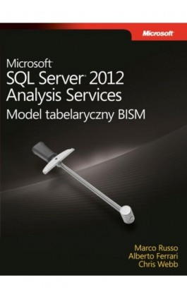 Microsoft SQL Server 2012 Analysis Services: Model tabelaryczny BISM - Ferrari Alberto , Russo Marco, Webb Chris - Ebook - 978-83-7541-274-1