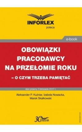 Obowiązki pracodawcy na przełomie roku – o czym trzeba pamiętać - Aleksander P. Kuźniar - Ebook - 978-83-65947-23-9