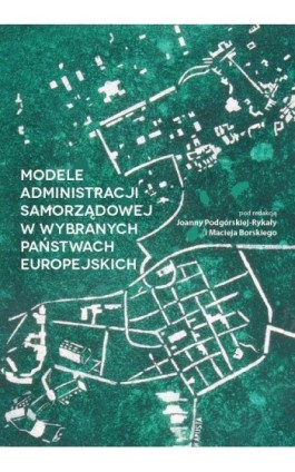 Modele administracji samorządowej w wybranych państwach europejskich - Ebook - 978-83-65682-68-0