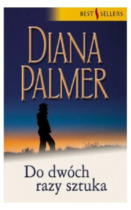 Do dwóch razy sztuka - Diana Palmer - Ebook - 978-83-238-7678-6