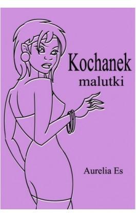 Kochanek malutki - Aurelia Es - Ebook - 978-83-61184-96-6