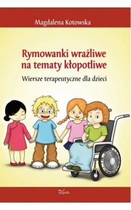 Rymowanki wrażliwe na tematy kłopotliwe - Magdalena  Kotowska - Ebook - 978-83-7587-665-9