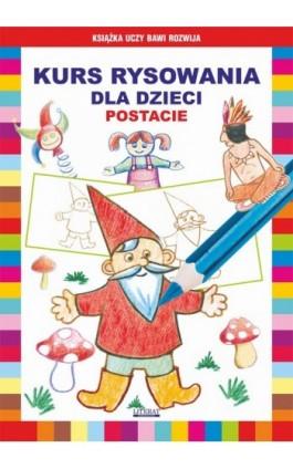 Kurs rysowania dla dzieci. Postacie - Krystian Pruchnicki - Ebook - 978-83-7774-552-6