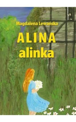 Alina, alinka - Magdalena Lewańska - Ebook - 978-83-63080-48-8