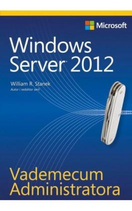 Vademecum Administratora Windows Server 2012 - William R. Stanek - Ebook - 978-83-7541-290-1