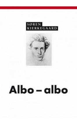 Albo - albo - Søren Kierkegaard - Ebook - 978-83-7453-388-1