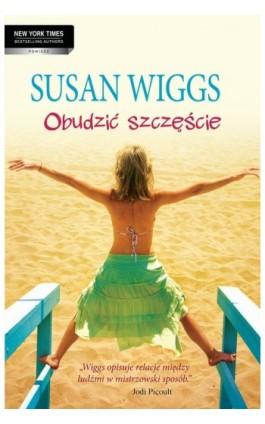Obudzić szczęście - Susan Wiggs - Ebook - 978-83-238-8201-5
