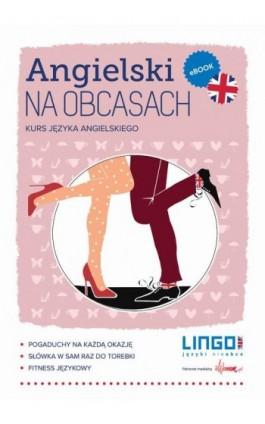 Angielski na obcasach - Gabriela Oberda - Ebook - 978-83-7892-207-0