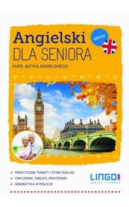 Angielski dla seniora - Alisa Mitchel-Masiejczyk - Ebook - 978-83-7892-212-4