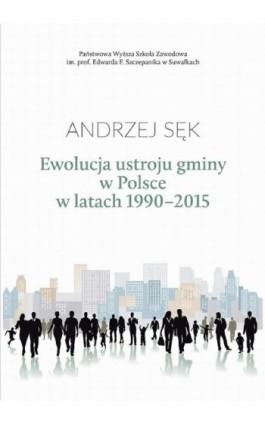 Ewolucja ustroju gminy w Polsce w latach 1990-2015 - Ebook - 978-83-947852-0-8