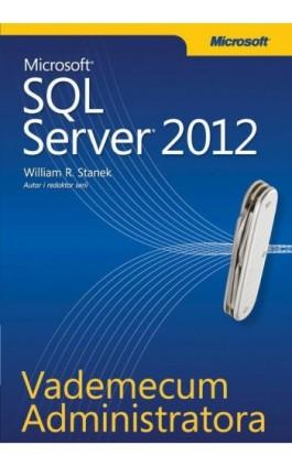 Vademecum Administratora Microsoft SQL Server 2012 - William R. Stanek - Ebook - 978-83-7541-250-5