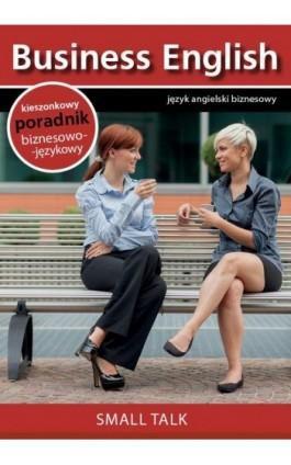 Small talk - Rozmowy towarzyskie - Praca zbiorowa - Ebook - 978-83-64340-14-7