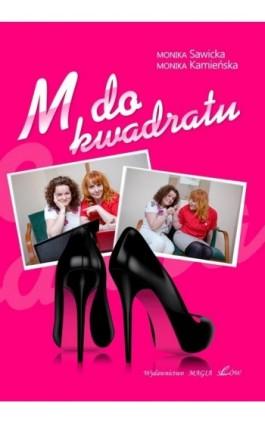 M do kwadratu - Monika Sawicka - Ebook - 978-83-7859-008-8