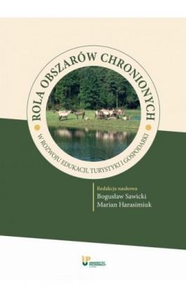Rola obszarów chronionych w rozwoju edukacji, turystyki i gospodarki - Ebook - 978-83-64691-08-9