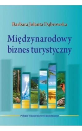 Międzynarodowy biznes turystyczny - Barbara Dąbrowska - Ebook - 978-83-208-2236-6