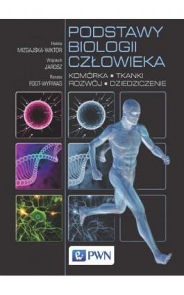 Podstawy biologii człowieka. Komórka, tkanki, rozwój, dziedziczenie - Hanna Mizgajska-Wiktor - Ebook - 978-83-01-19370-6