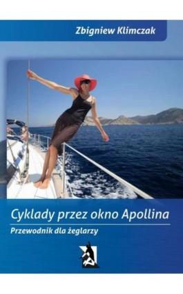 Cyklady przez Okno Apollina - Zbigniew Klimczak - Ebook - 978-83-63548-43-8