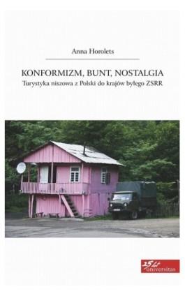 Konformizm bunt nostalgia - Anna Horolets - Ebook - 978-83-242-2415-9