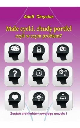 Małe cycki, chudy portfel - Adolf Chrystus - Ebook - 978-83-7900-148-4