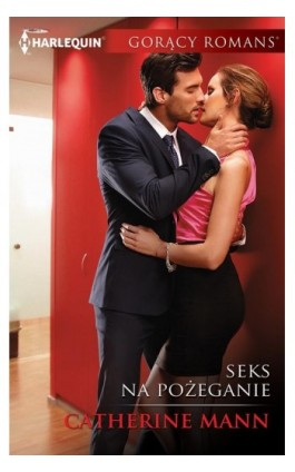 Seks na pożegnanie - Catherine Mann - Ebook - 978-83-276-2500-7