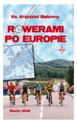 Rowerami po Europie - Krzysztof Bielawny - Ebook - 978-83-618-6467-7