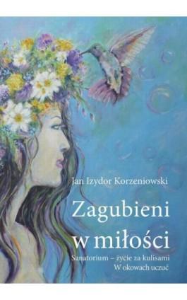 Zagubieni w miłości - Jan Izydor Korzeniowski - Ebook - 978-83-7900-668-7