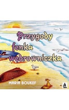 Przygody fenka wędrowniczka - Maria Magdalena Boukef - Ebook - 978-83-7900-709-7